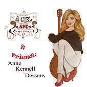 A Girl and Her Guitar & Friends de Anne Kennell Dessens