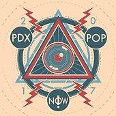 PDX Pop Now! 2017 Compilation by Various Artists