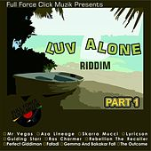 Luv Alone Riddim, Pt. 1 by Various Artists