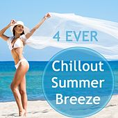 4 Ever Chill out Summer Breeze by Various Artists
