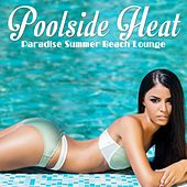 Poolside Heat Paradise Summer Beach Lounge by Various Artists