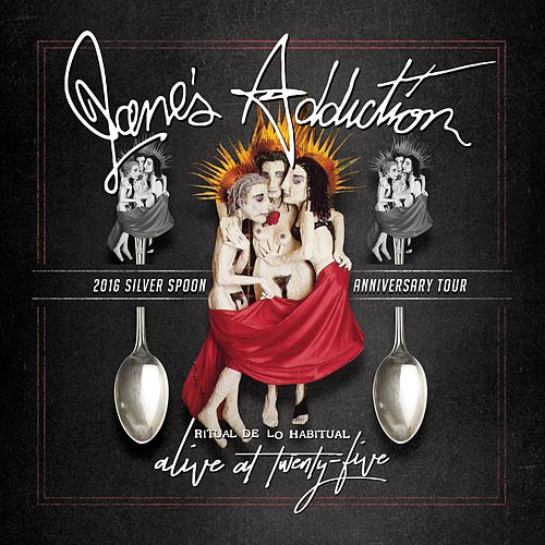 Alive at Twenty-Five - Ritual De Lo Habitual Live by Jane's Addiction