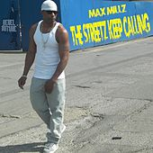 The Streetz Keep Calling by Max Millz