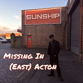 Missing in (East) Acton by Sunship