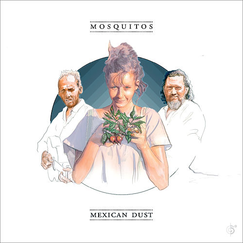 Mexican Dust by Mosquitos