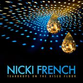Teardrops (On The Discofloor) by Nicki French