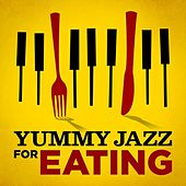 Yummy Jazz for Eating de Various Artists