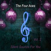 Silent Sounds For You Vol. 2 by Four Aces