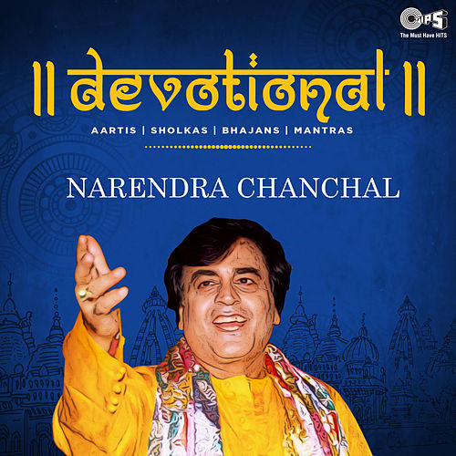 Devotional (Aartis, Shlokas, Bhajans & Mantras) by Narendra Chanchal