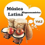 Música Latina - Hispanoamérica, Vol. 2 von Various Artists