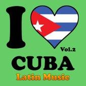 Latin Music - I Love Cuba, Vol. 2 de Various Artists