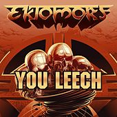 You Leech (Live at Wacken 2016) by Ektomorf