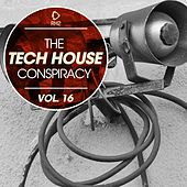 The Tech House Conspiracy, Vol. 16 by Various Artists