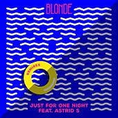Just For One Night (feat. Astrid S) (Remixes) van Blonde