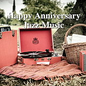 Happy Anniversary Jazz Music by Various Artists