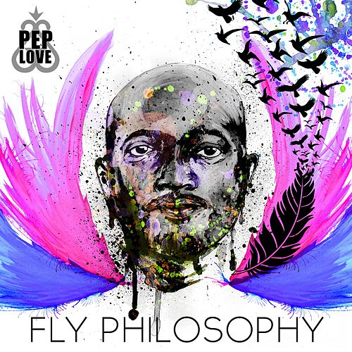 Fly Philosophy - EP by Pep Love