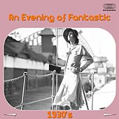 An Evening of Fantastic 1930's Music Medley: A Girl Friend of a Boy Friend of Mine / Willow Weep for Me / I Miss a Little Miss / Let's Begin / Moon of Desire / You Are My Lucky Star / Eadie Was a Lady / In the Middle of a Kiss / I Believe in Miracles / Lo de Various Artists
