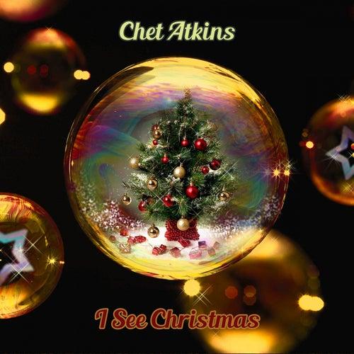 I See Christmas von Chet Atkins