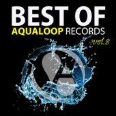 Best of Aqualoop, Vol. 8 by Various Artists