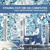 Strung Out On Ok Computer: Tribute To Radiohead... de Radiohead