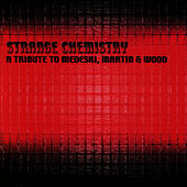 Strange Chemistry: Tribute To Medeski, Martin... de Medeski, Martin and Wood