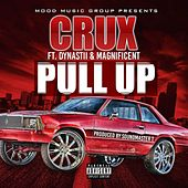 Pull Up (feat. Dynastii & Magnificent) by CRUX