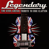 Legendary: Steel Guitar Tribute To Eric Clapton de Various Artists