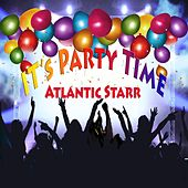 It's Party Time by Atlantic Starr