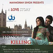 Honour Killing (Original Motion Picture Soundtrack) by Various Artists