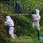 BUGS - Live in London by Hess