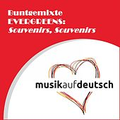Buntgemixte Evergreens: Souvenirs, Souvenirs van Various Artists