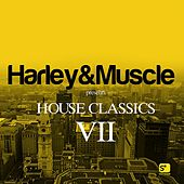 House Classics VII (Presented by Harley & Muscle) von Various Artists
