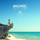 Balearic Feelings, Vol. 1 (30 Deep And Delicious Summer Tunes) von Various Artists