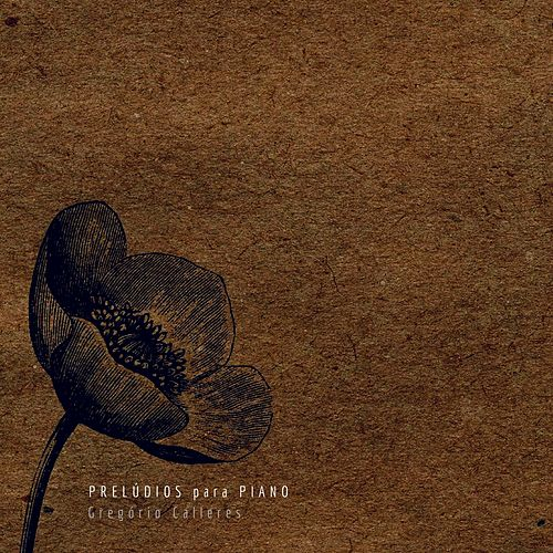 Prelúdios para Piano by Gregório Calleres