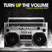 Turn up the Volume - Radio Versions 2017 by Various Artists