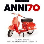 Anni 70, Nel ghetto, Che sarà, Anima mia, Mi ritorni in mente, E penso a te by Various Artists