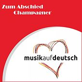Zum Abschied Champagner by Various Artists
