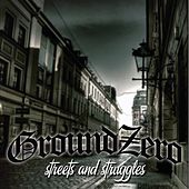 Streets and Struggles by Groundzero
