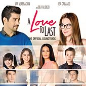 A Love To Last (Original Motion Picture Soundtrack) by Various Artists