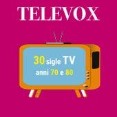 Televox: 30 sigle TV anni '70 e '80 (Rarità e inediti) by Various Artists