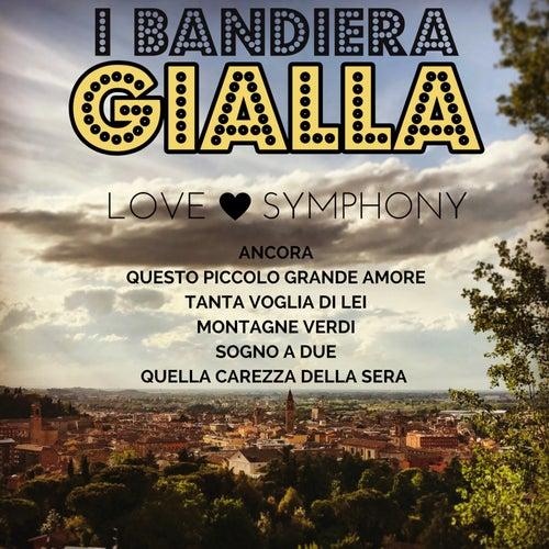 Love Simphony (Ancora/Questo Piccolo Grande Amore/Tanta Voglia Di Lei/Montagne Verdi/Sogno A Due/Quella Carezza Della Sera) by I Bandiera Gialla
