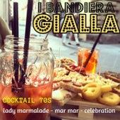 Cocktail 70S (Lady Marmalade/Mar Mar/Celebration) von I Bandiera Gialla