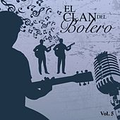 El Clan del Bolero Vol. 5 by Various Artists
