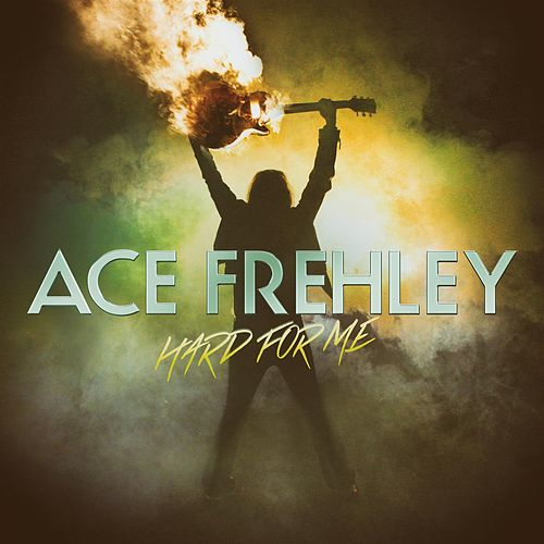 Hard For Me by Ace Frehley