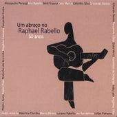 Um Abraço no Raphael Rabello: 50 Anos de Various Artists