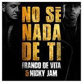 No Sé Nada de Ti by Nicky Jam