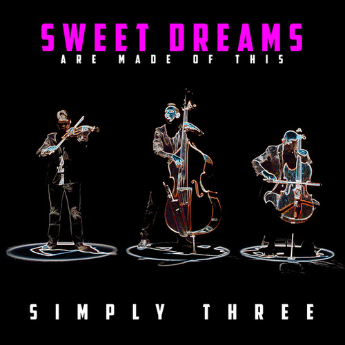 Sweet Dreams (Are Made of This) de Simply Three