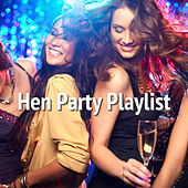 Hen Party Playlist by Various Artists