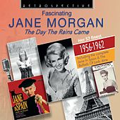 Jane Morgan: The Day the Rains Came by Jane Morgan