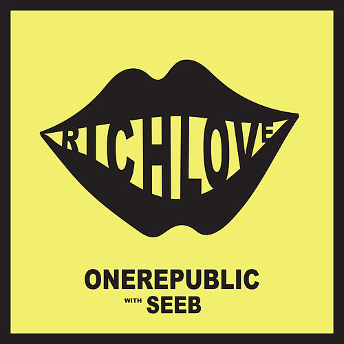 Rich Love (with Seeb) by OneRepublic